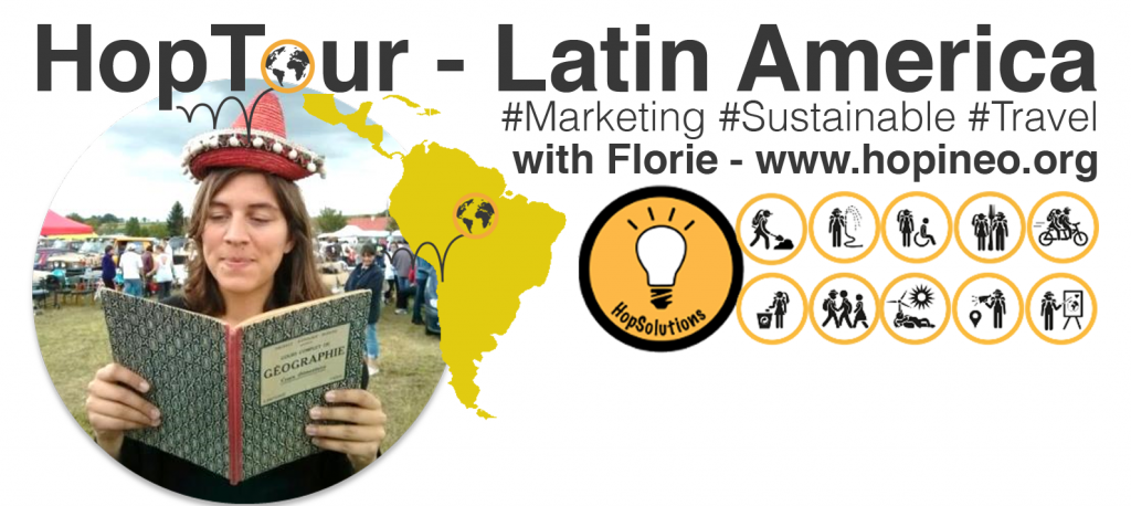 Florie HopTour Latin America Marketing Sustainable Travel for a Better Tourism